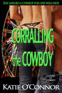 Cover of the short story erotic story called Corralling the Cowboy written by Katie O'Connor. Book 1 in the Covet the Cowboy Series.