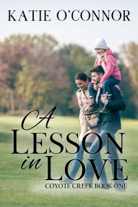 A Lesson in Love by Katie O'Connor - Coyote Creek Book 1