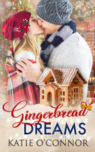 Gingerbread Dreams A Sweet Christmas Romance by Katie O'Connor